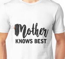 Mother Knows Best in White- Tangled Unisex T-Shirt