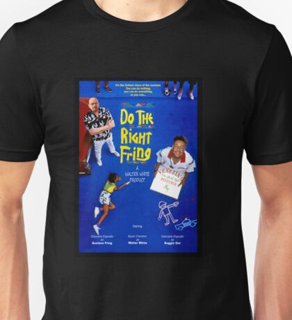 Do the Right Fring Unisex T-Shirt