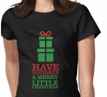 Have Your Self A Merry Little Christmas Womens Fitted T-Shirt