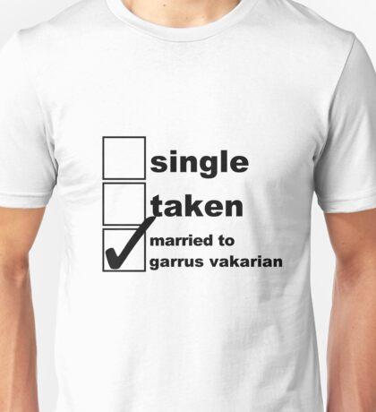 Single, Taken, Married to Garrus Vakarian Unisex T-Shirt