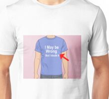 I may be wrong...but I doubt it Unisex T-Shirt