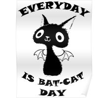 Everyday is Bat-Cat Day Poster