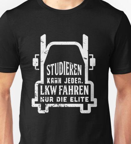 Studieren kann jeder. LKW fahren nur die Elite Unisex T-Shirt