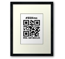 #BBMme ~ PIN: 4M1R4CL35 [B/W] Framed Print