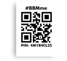 #BBMme ~ PIN: 4M1R4CL35 [B/W] Canvas Print