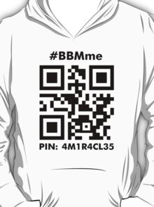 #BBMme ~ PIN: 4M1R4CL35 [B/W] T-Shirt
