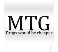 MTG: Drugs would be cheaper Poster