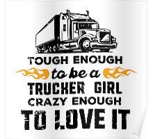 Trucker Girl: tough enough, crazy enough to love it Poster