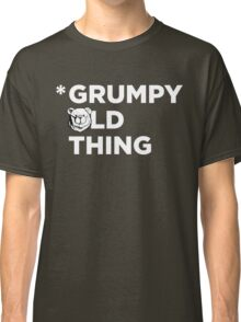Robust Grumpy Old Thing white Classic T-Shirt