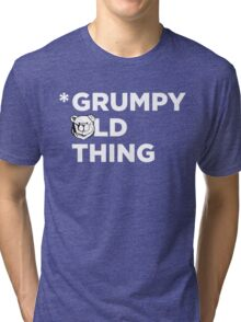 Robust Grumpy Old Thing white Tri-blend T-Shirt
