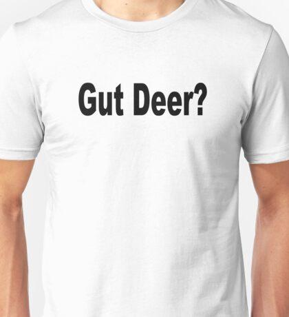 Gut Deer? Unisex T-Shirt