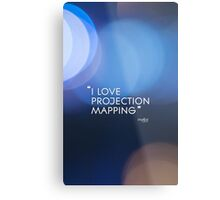 I love projection mapping Metal Print