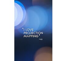 I love projection mapping Photographic Print