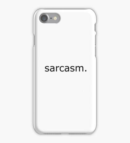 Sarcasm. iPhone Case/Skin