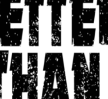 Be a better than yesterday big 1 Sticker