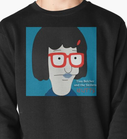 Tina Belcher and the Skillets Pullover