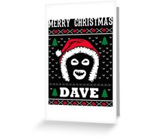 League Of Gentlemen Merry Christmas Dave! Hello Dave! Greeting Card