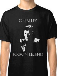 Gin Alley Fookin Legend Classic T-Shirt