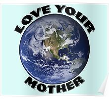 Love Your Mother Poster