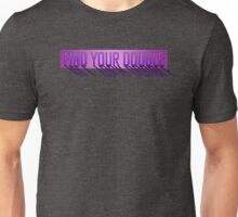 Find Your Double - Kill Your Double Unisex T-Shirt