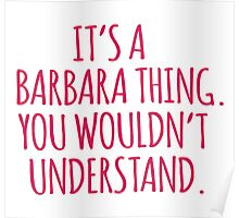 Funny 'It's a Barbara Thing. You Wouldn't Understand' Limited Edition T-Shirt Poster