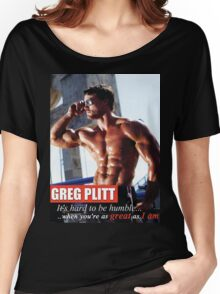 It's Hard To Be Humble (Greg Plitt) Women's Relaxed Fit T-Shirt