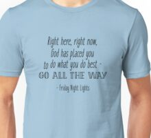 Friday Night Lights - Right here, right now Unisex T-Shirt
