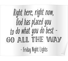 Friday Night Lights - Right here, right now Poster