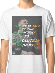 Absolutely Nobody ......  Classic T-Shirt