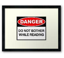 DANGER! Framed Print
