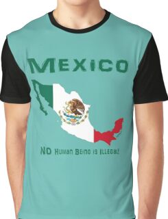 MEXICO:  NO Human Being is Illegal! Graphic T-Shirt
