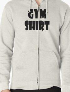 gym shirt Zipped Hoodie