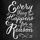 Everything Happens for a Reason by wolfandbird