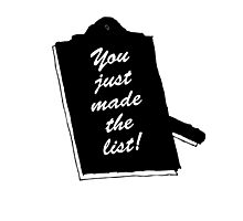 You Just Made The List! Photographic Print