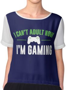 I Can't Adult Now I'm Gaming Chiffon Top