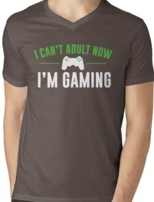 I Can't Adult Now I'm Gaming Mens V-Neck T-Shirt
