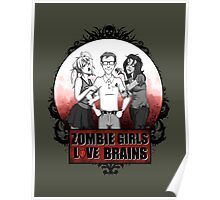 Zombie Girls love Brains Poster