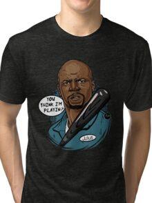 Julius Ehc -YOU THINK I'M PLAYIN? Tri-blend T-Shirt