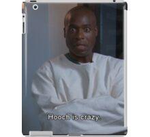 Hooch is Crazy--Scrubs iPad Case/Skin