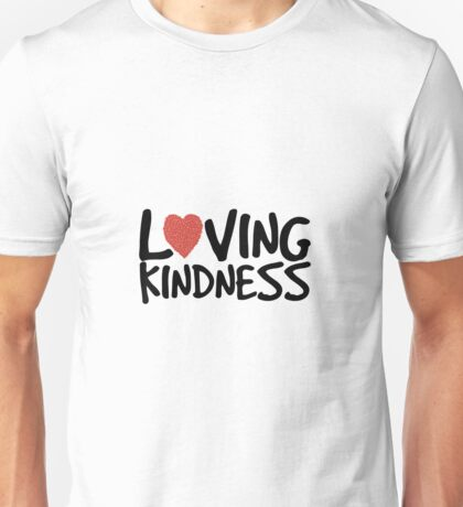 Loving Kindness Unisex T-Shirt