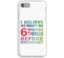6 Impossible Things iPhone Case/Skin