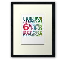 6 Impossible Things Framed Print
