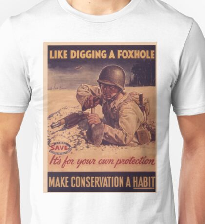 Vintage poster - Like Digging a Foxhole Unisex T-Shirt