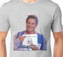 Chris Traeger- I'm Dead Unisex T-Shirt