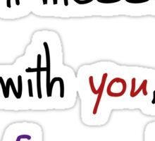 I want messed up with you, forever Sticker