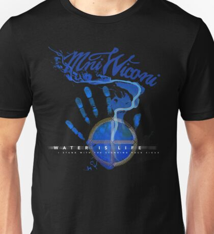 Water Is Life - I Stand with Standing Rock Unisex T-Shirt