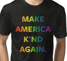 Make America Kind Again Tri-blend T-Shirt