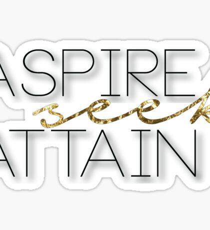 Aspire Seek Attain Sticker