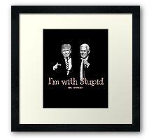 Trump Pence I'm With Stupid Framed Print