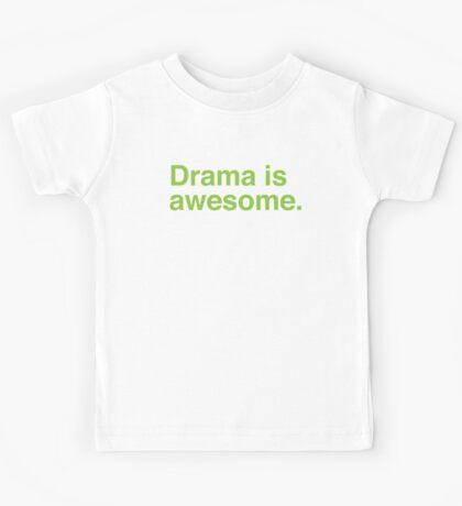 drama is awesome. Kids Tee
